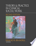 """Theory & Practice in Clinical Social Work"" by Jerrold R. Brandell"