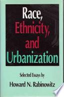 Race  Ethnicity  and Urbanization