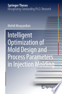 Intelligent Optimization of Mold Design and Process Parameters in Injection Molding Book