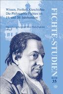 Wissen, Freiheit, Geschichte. Die Philosophie Fichtes im 19. und 20. Jahrhundert