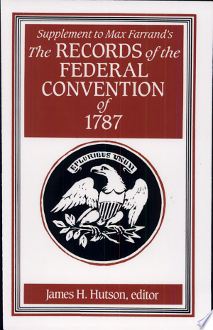 Download Supplement to Max Farrand's the Records of the Federal Convention of 1787 online Books - godinez books