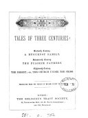 Tales of three centuries: A Huguenot family, The pilgrim fathers, The desert, tr. (by E. Millard and M. Archer).