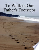 To Walk in Our Fathers Footsteps Book