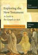 Exploring the New Testament, Volume 1: A Guide to the Gospels & Acts