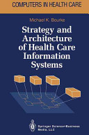 Strategy and Architecture of Health Care Information Systems
