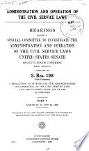 Administration And Operation Of The Civil Service Laws Hearings March 30 31 Apr 3 5 20 22 May 18 1939 May 9 10 13 14 1940