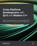 Cross Platform Development with Qt 6 and Modern C
