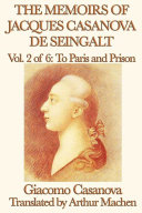 The Memoirs of Jacques Casanova de Seingalt Volume 2: To Paris and Prison [Pdf/ePub] eBook