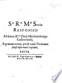 Sæ Ræ Mtis Sueciae Responsio ad literas Illmi Ducis Mechelenburgo-Gustroviensis, in gratiam eorum qui in causa Vernemundensi informan cupiunt, edita. (13 Julii, Anno 1661.) [With a copy of the Duke's letter.]