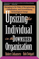 Upsizing The Individual In The Downsized Corporation