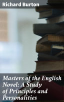 Masters of the English Novel: A Study of Principles and Personalities [Pdf/ePub] eBook