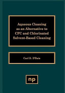 Aqueous Cleaning as an Alternative to CFC and Chlorinated Solvent-Based Cleaning