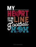 My Heart Is On That Line Football Ball Mom