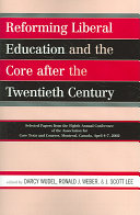 Reforming Liberal Education and the Core After the Twentieth Century