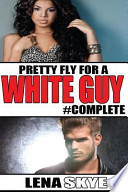 Pretty Fly for a White Guy #Complete