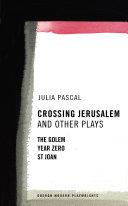 Crossing Jerusalem   Other Plays