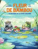 Pdf Fleur de Bamboo - Le mystère de la forêt dévorée Telecharger