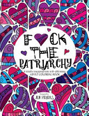 fck the patriarchy a totally inappropriate self affirming adult coloring book totally inappropriate series