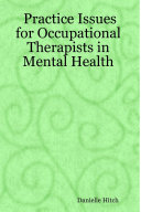 Practice Issues for Occupational Therapists in Mental Health Book PDF