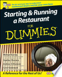 """Starting and Running a Restaurant For Dummies"" by Carol Godsmark, Michael Garvey, Heather Dismore, Andrew G. Dismore"