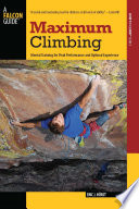 """Maximum Climbing: Mental Training for Peak Performance and Optimal Experience"" by Eric Horst"
