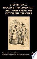 Stephen Wall Trollope And Character And Other Essays On Victorian Literature