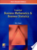 ESSENTIAL BUSINESS MATHEMATICS & BUSINESS STATISTICS