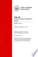 Title 48 Federal Acquisition Regulations System Chapters 3 to 6 (Revised as of October 1, 2013)  : 48-CFR-Vol-4