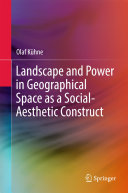 Landscape and Power in Geographical Space as a Social Aesthetic Construct