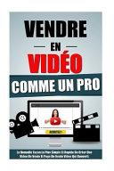 Vendre En Video Comme Un Pro