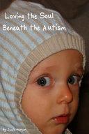 Loving the Soul Beneath the Autism