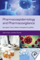 """Pharmacoepidemiology and Pharmacovigilance: Synergistic Tools to Better Investigate Drug Safety"" by Sabrina Nour, Gilles Plourde"