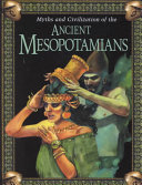 Myths and Civilization of the Ancient Mesopotamians