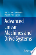 Advanced Linear Machines and Drive Systems