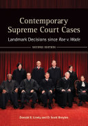 Contemporary Supreme Court Cases: Landmark Decisions since Roe v. Wade, 2nd Edition [2 volumes]