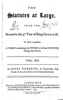 The Statutes at Large from the Magna Charta [to the End of the Eleventh Parliament of Great Britain, Anno 1761 Continued to 1806]