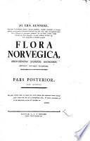 Jo. Ern. Gunneri ... flora norvegica : observationibus præsertim œconomicis Panosque norvegici locupletata