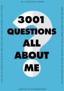 3,001 Questions All about Me