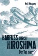 Barfuss durch Hiroshima