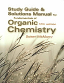 Study Guide and Solutions Manual for McMurry s Fundamentals of Organic Chemistry  Fifth Edition Book PDF