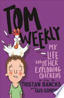 Cover of Tom Weekly 4: My Life and Other Exploding Chickens