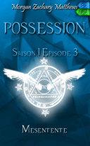 Pdf Possession Saison 1 Episode 3 Mésentente