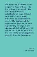 The Sound of the Given Name    Angela    is three syllables  the first syllable is accented   The name Itself is located Individually on page 428 and once within the 30 word dedication on  unnumbered  page 5  The header and the page number