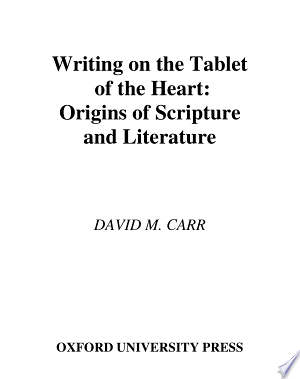 Download Writing on the Tablet of the Heart Origins of Scripture and Literature online Books - godinez books
