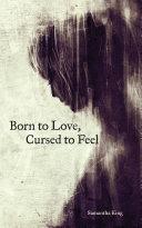 Born to Love, Cursed to Feel Pdf/ePub eBook