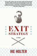 Exit strategy: a play