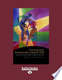 Parenting Your Internationally Adopted Child (Volume 2 of 2) [Large Print]