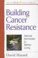 Building Cancer Resistance