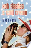 Hot Flashes And Cold Cream Diann Hunt Google Books