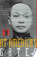 At America's Gates, Chinese Immigration During the Exclusion Era, 1882-1943 by Erika Lee PDF